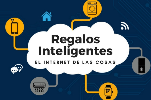 Regalos inteligentes - El internet de las cosas